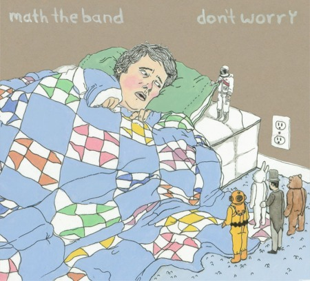Math The Band- Don't Worry